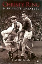 Christy Ring - Hurling's Greatest
