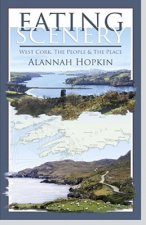 Eating Scenery: West Cork, the People & the Place