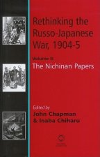 Rethinking the Russo-Japanese War, 1904-05: Volume II: The Nichinan Papers