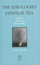 The Ideologies of Japanese Tea: Subjectivity, Transience and National Identity