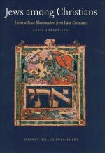 Jews Among Christians: Hebrew Book Illumination from Lake Constance