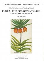 The Paper Museum of Cassiano Dal Pozzo: Flora: The Erbario Miniato and Other Drawings