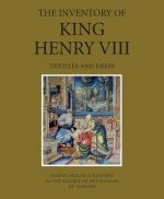 The Inventory of King Henry VIII: Textiles and Dress