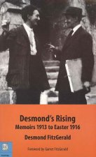 Desmond's Rising: Memoirs, 1913 to Easter 1916