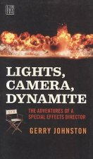 Lights, Camera, Dynamite: Adventures of a Special Effects Director