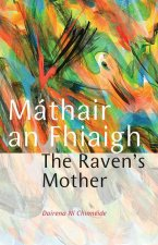 Mathair an Fhiaigh/The Raven's Mother
