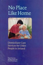 No Place Like Home: Domiciliary Care Services for Older People in Ireland