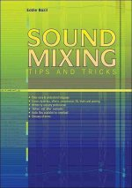 Sound Mixing: Tips and Tricks