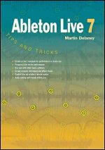 Ableton Live 7: Tips and Tricks