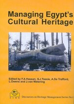 Managing Egypt's Cultural Heritage: Proceedings of the First Egyptian Cultural Heritage Organisation Conference On: Egyption Cultural Heritage Managem