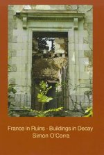 France in Ruins - Buildings in Decay