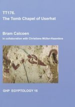 Tt176: The Tomb Chapel of Userhat