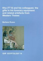 Kha (Tt8) and His Colleagues: The Gifts in His Funerary Equipment and Related Artefacts from Western Thebes