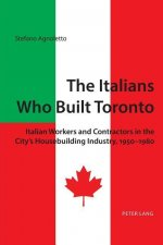 The Italians Who Built Toronto