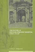 The History of Doctor. Steevens' Hospital: Dublin 1720-1920