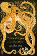 Tell the Octopus, and Other Short Stories