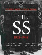 World War II Data Book: The SS 1923-1945: The Essential Facts and Figures for Himmler's Stormtroopers