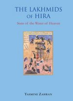 The Lakhmids of Hira: Sons of Water of Heaven