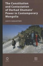The Constitution and Contestation of Darhad Shaman's Power in Contemporary Mongolia