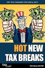 Hot New Tax Breaks: Key Tax Changes for 2009 & 2010