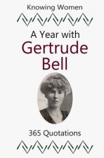 A Year with Gertrude Bell: 365 Quotations