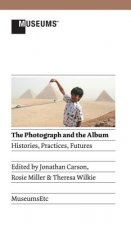 The Photograph and the Album: Histories, Practices, Futures