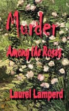 Murder Among the Roses
