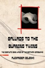 Ballads to the Burning Twins (Paperback)