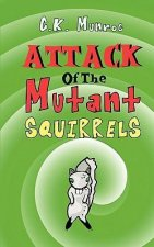 Attack of the Mutant Squirrels