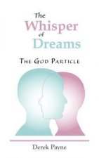 The Whisper of Dreams, the God Particle