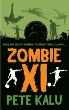 Zombie XI: The Boy Who Got Sick of Warming the Bench