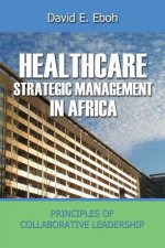 Healthcare Strategic Management in Africa, Principles of Collaborative Leadeship