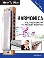 How to Play Harmonica: A Complete Guide for Absolute Beginners