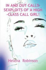 In and Out Calls-Sexploits of a High-Class Call Girl!