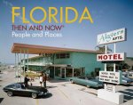 Florida: Then and Now: People and Places