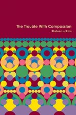 The Trouble With Compassion