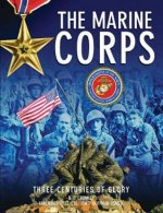The Marine Corps: Three Centuries of Glory