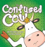 The Confused Cow (Hard Cover)