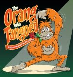 The Orang Who Tangoed (Hard Cover)
