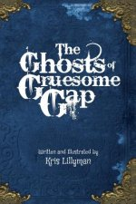 The Ghosts Of Gruesome Gap (Hard Cover)