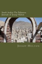 South Arabia: The Palinurus Journals of Jessop Hulton