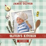 Oliver's Kitchen: Seconds