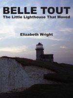 Belle Tout - The Little Lighthouse That Moved