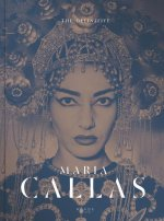 The Definitive Maria Callas: Life of a Diva: The Unseen Pictures