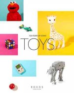 Toys!: 100 Years of Iconic Toys