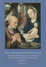 Early Netherlandish Painting Budapest. Volume II