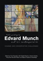 Public Paintings of Edvard Munch and His Contemporaries: Changes. Conservation. Challenges.