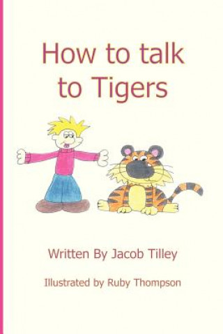 How to Talk to Tigers