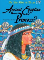 Do You Want to Be an Ancient Egyptian Princess?