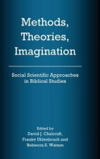 Methods, Theories, Imagination: Social Scientific Approaches in Biblical Studies